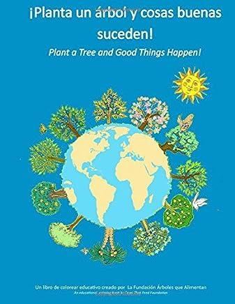 Plant a Tree: Spanish: ¡Planta un árbol y cosas buenas suceden!