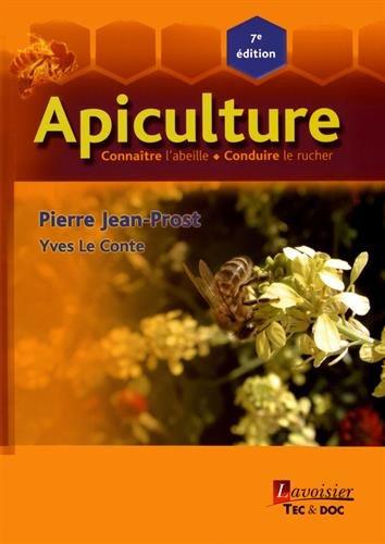 Apiculture: Connaître l'abeille, conduire le rucher