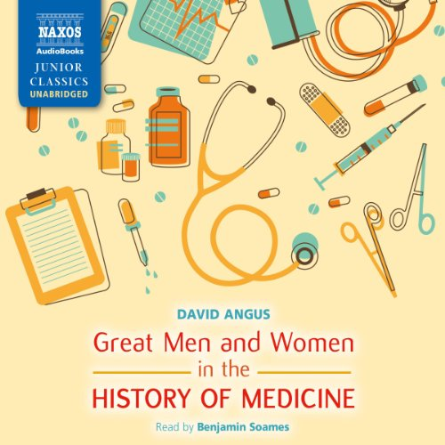 Great Men and Women in the History of Medicine audiobook cover art