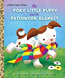 The Poky Little Puppy and the Patchwork Blanket (Little Golden Book)