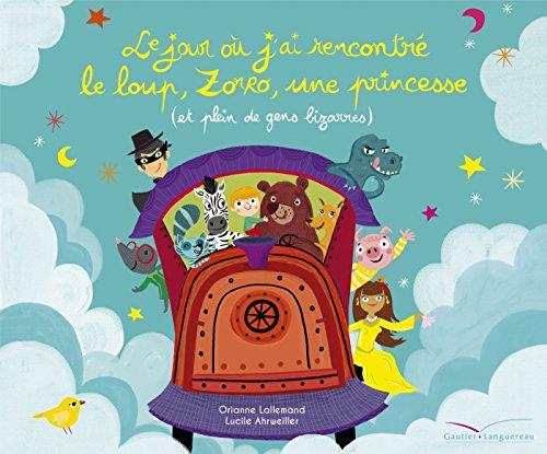 Le jour où j'ai rencontré le loup, Zorro, une princesse (et plein de gens bizarres)
