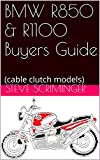 BMW R850 & R1100 Buyers Guide: (cable clutch models) (English Edition)