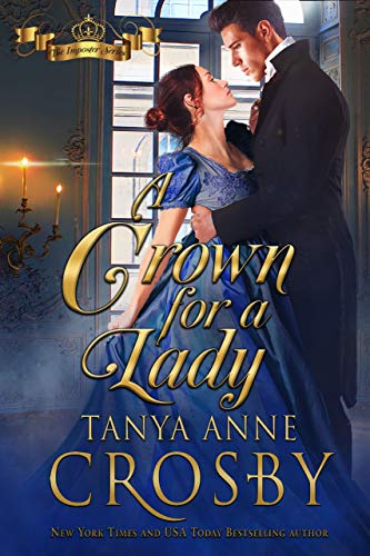 A Crown for a Lady (The Prince & the Impostor Book 2)