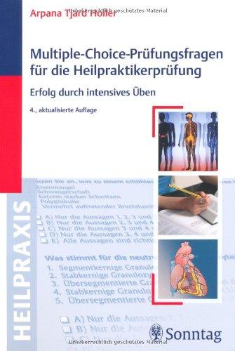 Multiple-Choice-Prüfungsfragen für die Heilpraktikerprüfung: Erfolg durch intensives Üben