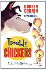 The Trouble with Chickens: A J.J. Tully Mystery (J. J. Tully Mysteries Book 1) Kindle Edition