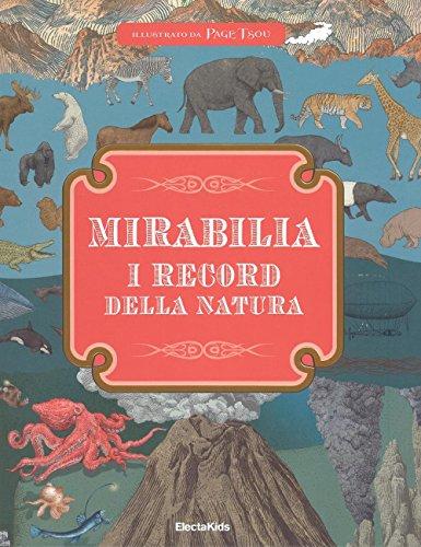 Mirabilia. I record della natura. Ediz. a colori (Electa Kids)