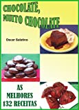 CHOCOLATE, MUITO CHOCOLATE (Portuguese Edition)