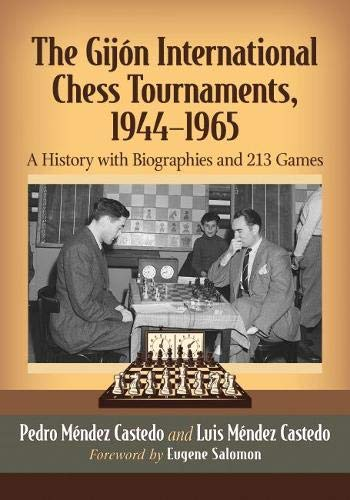 The Gijon International Chess Tournaments, 1944-1965: A History with Biographies and 213 Games