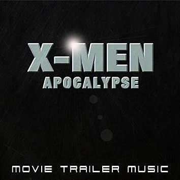 "X-Men Apocalypse (from ""X-Men Apocalypse"" Movie Trailer)"