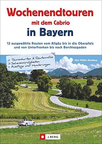 Wochenendtouren mit dem Cabrio in Bayern