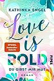 Love is Bold – Du gibst mir Mut: Roman (Love-is-Reihe, Band 2)