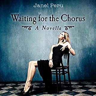 Waiting for the Chorus     A Novella              By:                                                                                                                                 Janel Peru                               Narrated by:                                                                                                                                 Mary Kate O'Neill                      Length: 4 hrs and 5 mins     1 rating     Overall 5.0