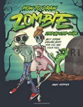 How to Draw Zombies Step-by-Step Guide: Best Zombie Drawing Book for You and Your Kids