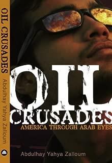 Oil Crusades: America Through Arab Eyes