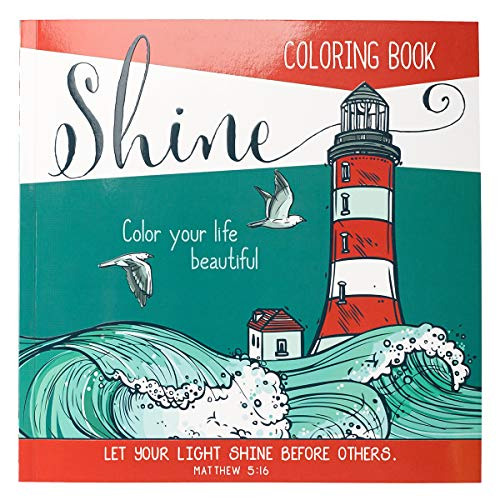 """""""Shine"""": Color Your Life Beautiful Inspirational Adult Coloring Book"""
