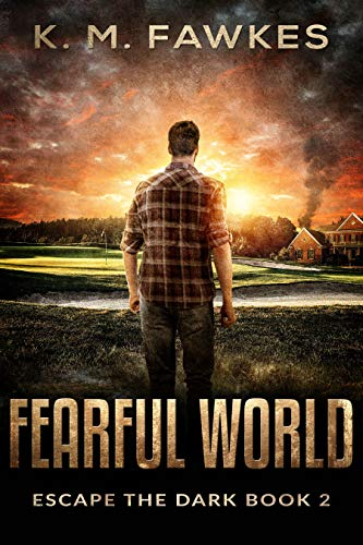 Fearful World (Escape The Dark Book 2) by [K. M. Fawkes]