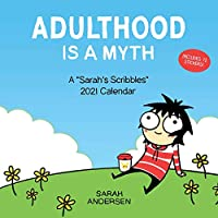 Sarah's Scribbles 2021 Wall Calendar: Adulthood is a Myth