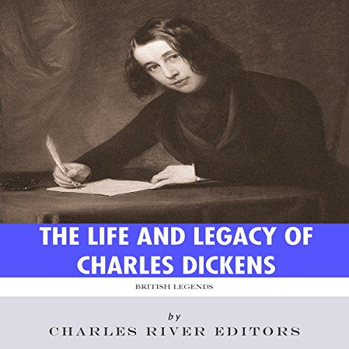 British Legends: The Life and Legacy of Charles Dickens audiobook cover art