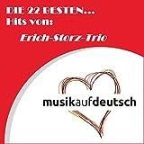 Die 22 besten... Hits von: Erich-Storz-Trio (Musik auf deutsch)