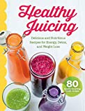 Healthy Juicing Cookbook: Delicious and Nutritious Juice and Smoothie Recipe Book for Energy, Detox,...