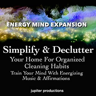 Simplify & Declutter Your Home for Organized Cleaning Habits audiobook cover art