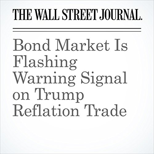 Bond Market Is Flashing Warning Signal on Trump Reflation Trade copertina