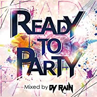 READY TO PARTY Mixed by DJ RAIN