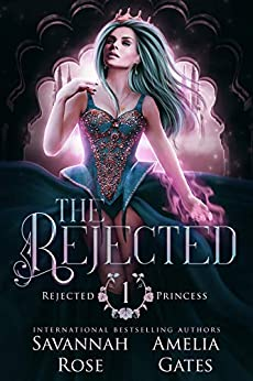 The Rejected: A Rejected Mate Shifter Romance (Once Upon a Rejected Princess Book 1) (English Edition) par [Savannah Rose, Amelia Gates]