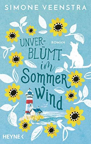 Unverblümt im Sommerwind: Roman