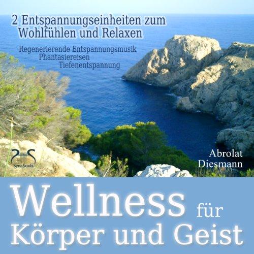 Wellness für Körper und Geist cover art