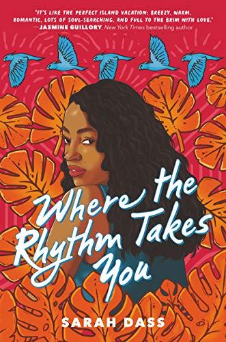 Where the Rhythm Takes You by [Sarah Dass]