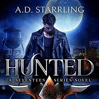 Hunted     A Seventeen Series Novel, Book 1              By:                                                                                                                                 AD Starrling                               Narrated by:                                                                                                                                 Michael Bower                      Length: 10 hrs and 1 min     10 ratings     Overall 4.6