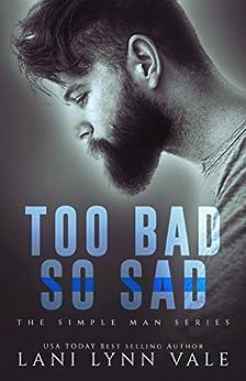 Too Bad So Sad (The Simple Man Series Book 5) by [Lani Lynn Vale]