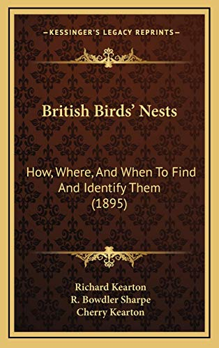 British Birds' Nests: How, Where, And When To Find And Identify Them (1895)
