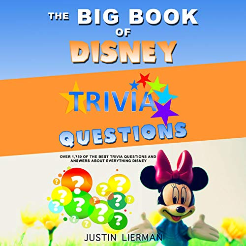 The Big Book of Disney Trivia Questions: Over 1,750 of the Best Trivia Questions and Answers About Everything Disney cover art
