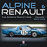 Alpine & Renault: The Sports Prototypes 1963 to 1969