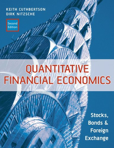 Compare Textbook Prices for Quantitative Financial Economics: Stocks, Bonds and Foreign Exchange 2 Edition ISBN 9780470091715 by Cuthbertson, Keith,Nitzsche, Dirk