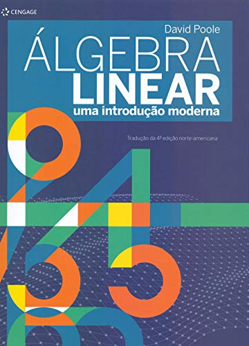 Álgebra linear: uma introdução moderna