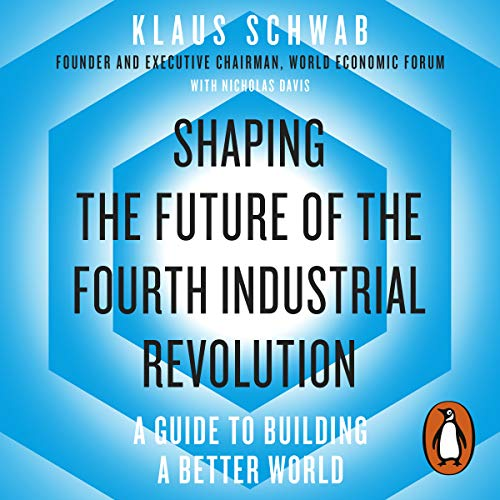 Shaping the Future of the Fourth Industrial Revolution audiobook cover art
