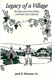 Legacy of a Village: The Italian Swiss Colony Winery and People of Asti, California