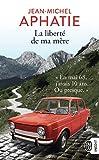 La liberté de ma mère - Mai 68 au Pays Basque - J'AI LU - 20/06/2018