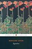 Pygmalion: A Romance in five Acts (Penguin Classics) - George Bernard Shaw