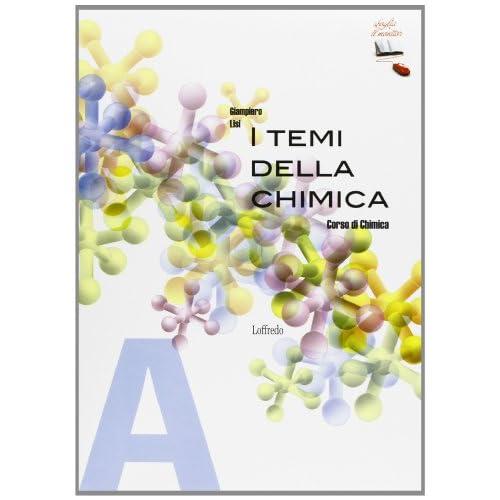 I temi della chimica. Corso di chimica. Vol. A. Per le Scuole superiori. Con espansione online