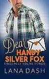 DEAR HANDY SILVER FOX: A Curvy Girl Romance (SINCERELY YOURS Book 6) (English Edition)