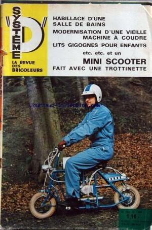 SYSTEME D [No 249] du 01/09/1966 - REVUE DE BRICOLAGE HABILLAGE D'UNE SALLE DE BAINS - MODERNISATION D'UNE VIEILLE MACHINE A COUDRE - LITS GIGOGNES POUR ENFANTS - MONI SCOOTER FAIT AVEC UNE TROTTINETTE