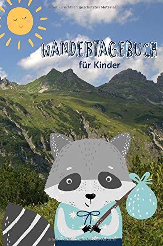 Wandertagebuch für Kinder: Kindgerechtes Journal zum Eintragen der schönsten Wandertouren und Ausflüge   Cover mit dem Wander-Waschbär im Allgäu