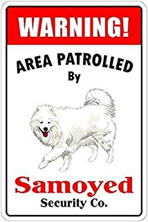 Uptell Outdoor Warning Notice Metal Sign Warning Area Patrolled by Samoyed Dog Sign Plaque Tin Sign Indoor Street Road Sign 8X12 Inches