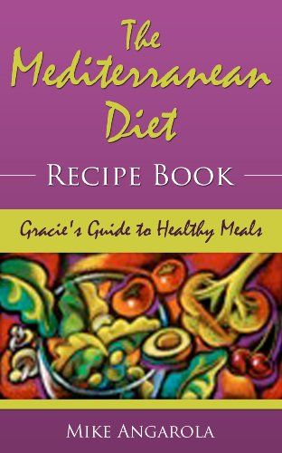 Book: The Mediterranean Diet Recipe Book - Gracie's Guide to Healthy Meals (Gracie's Italian Living Series) by Mike Angarola