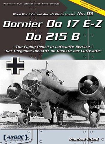 Dornier Do 17E-Z/Do 217B: Der fliegende Bleistift im Dienste der Luftwaffe