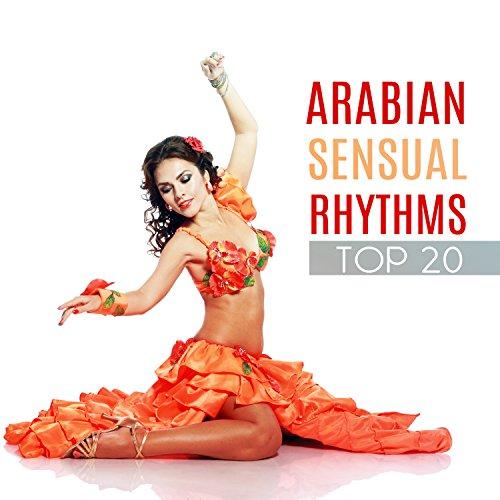 Arabian Sensual Rhythms: Top 20 Belly Dance Music